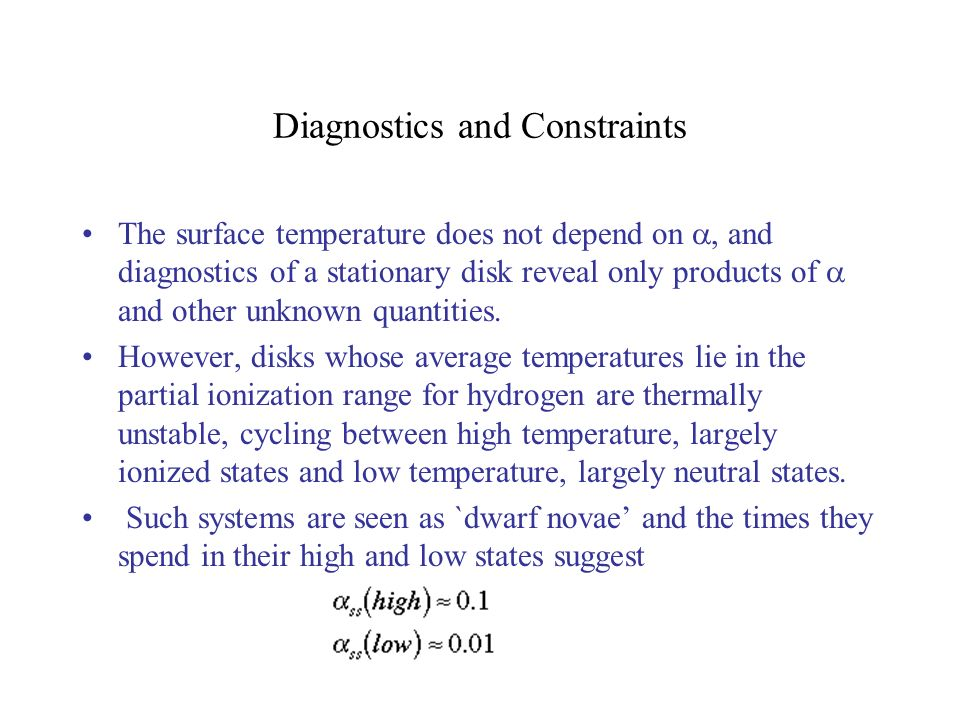 Diagnostics and Constraints The surface temperature does not depend on, and diagnostics of a stationary disk reveal only products of and other unknown quantities.