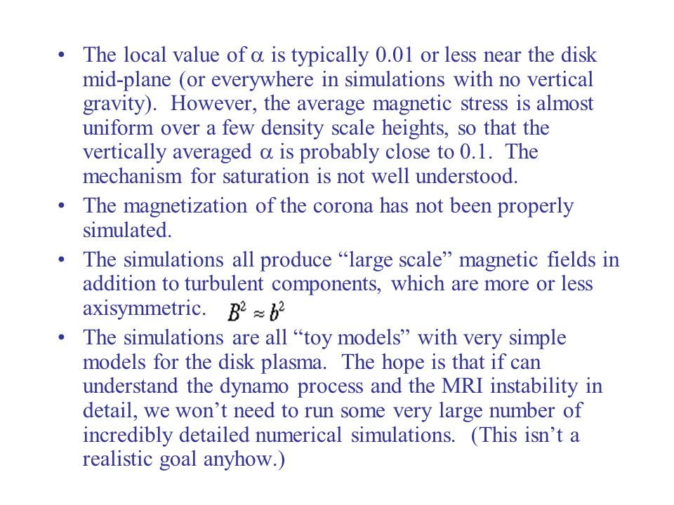 The local value of is typically 0.01 or less near the disk mid-plane (or everywhere in simulations with no vertical gravity).