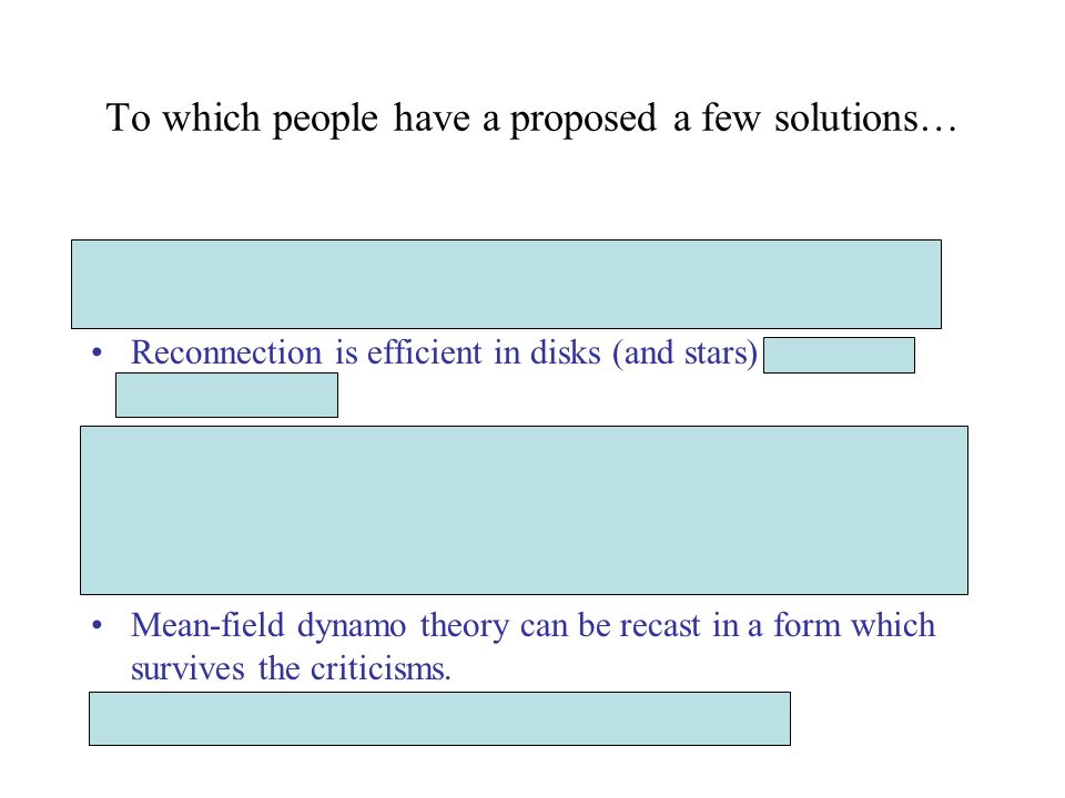 To which people have a proposed a few solutions… There are no accretion disk dynamos.