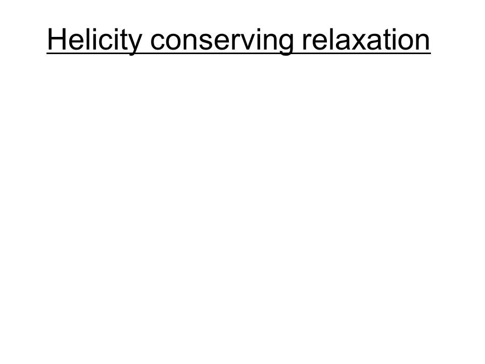 Helicity conserving relaxation