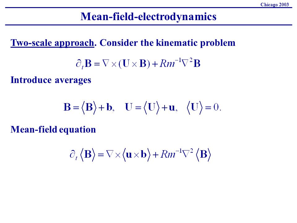 Mean-field-electrodynamics Chicago 2003 Two-scale approach.