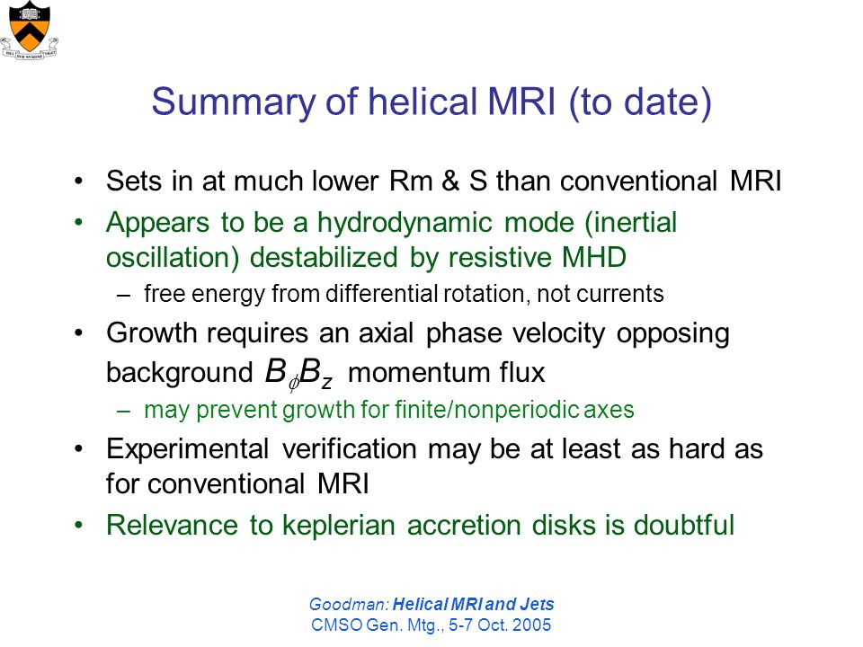 Goodman: Helical MRI and Jets CMSO Gen. Mtg., 5-7 Oct.