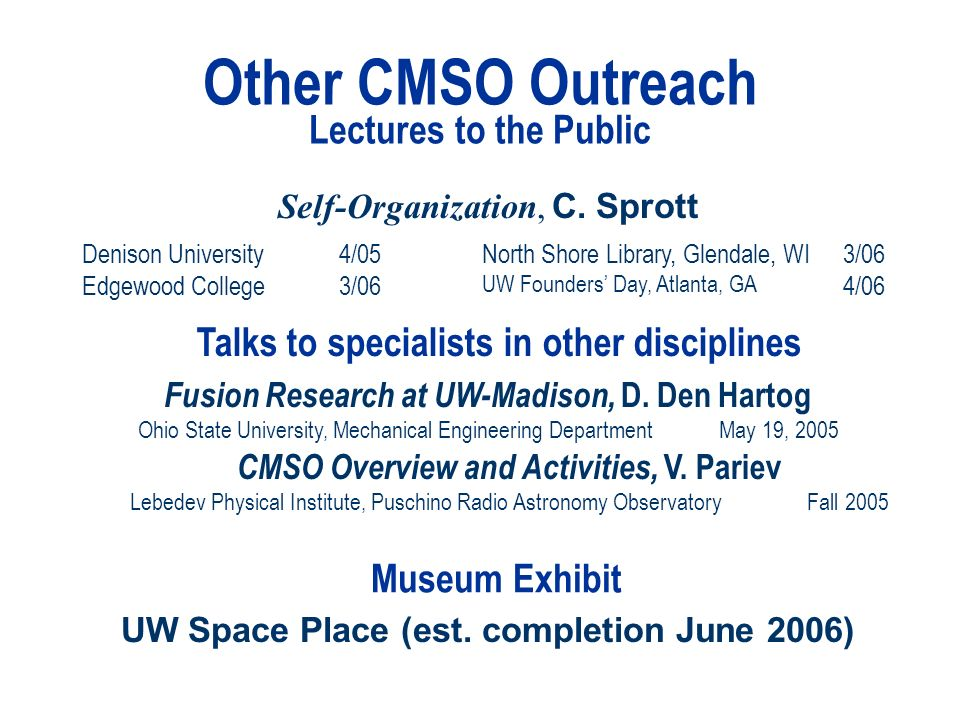 Other CMSO Outreach Lectures to the Public Self-Organization, C.