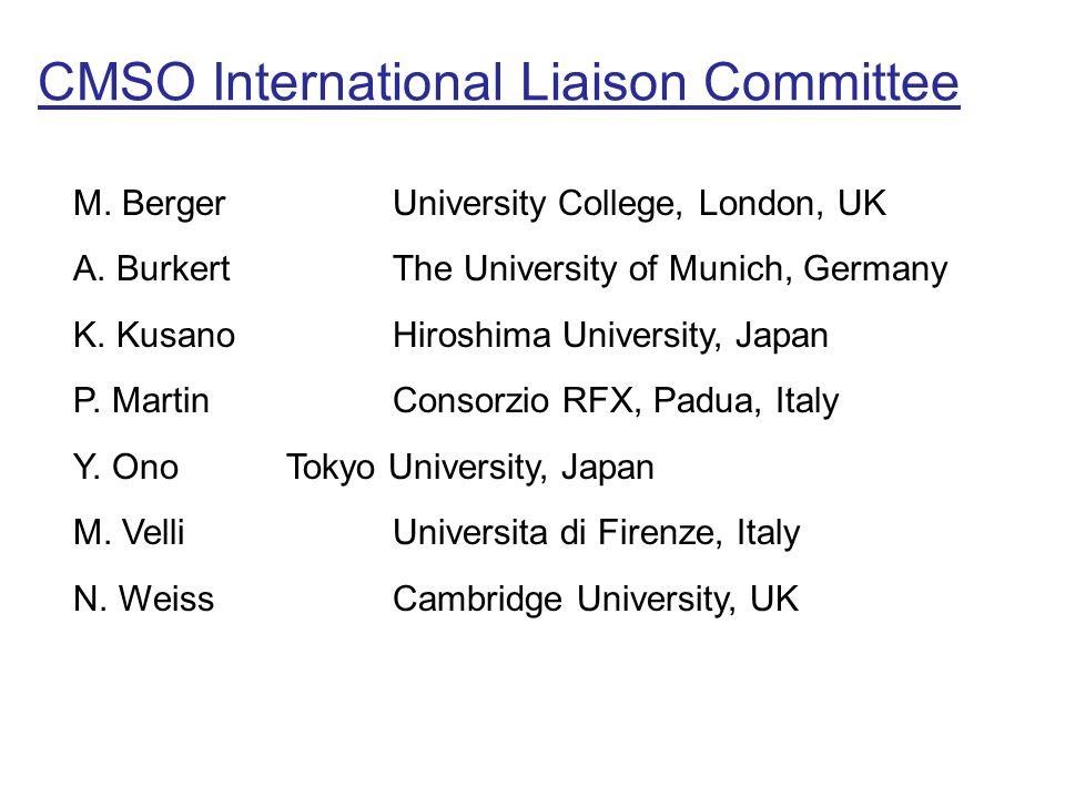 CMSO International Liaison Committee M. BergerUniversity College, London, UK A. BurkertThe University of Munich, Germany K. KusanoHiroshima University