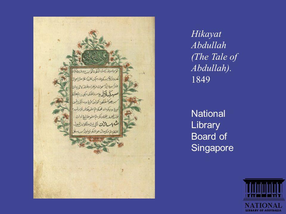 Hikayat Abdullah (The Tale of Abdullah). 1849 National Library Board of Singapore