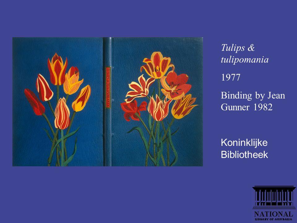 Tulips & tulipomania 1977 Binding by Jean Gunner 1982 Koninklijke Bibliotheek