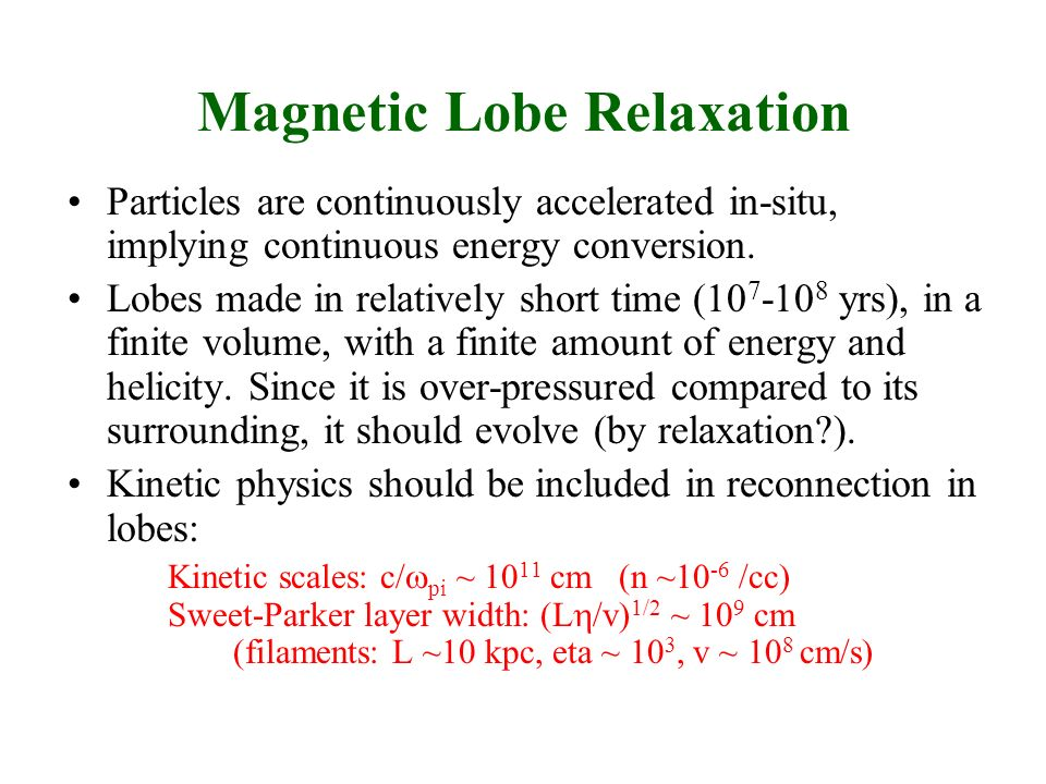 Magnetic Lobe Relaxation Particles are continuously accelerated in-situ, implying continuous energy conversion.