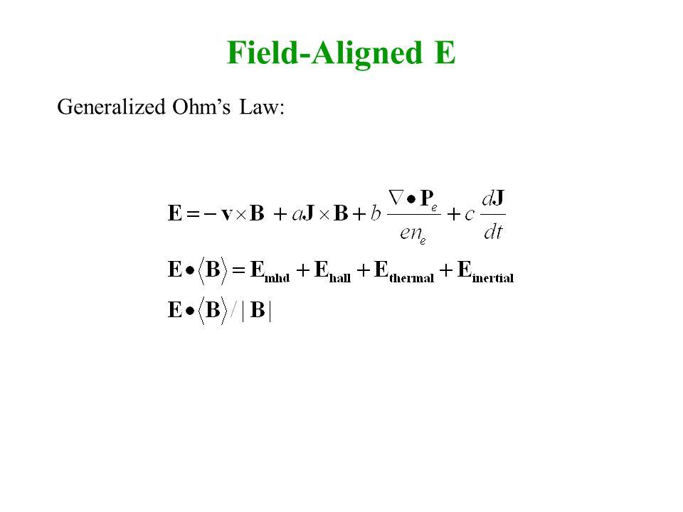 Field-Aligned E Generalized Ohms Law: