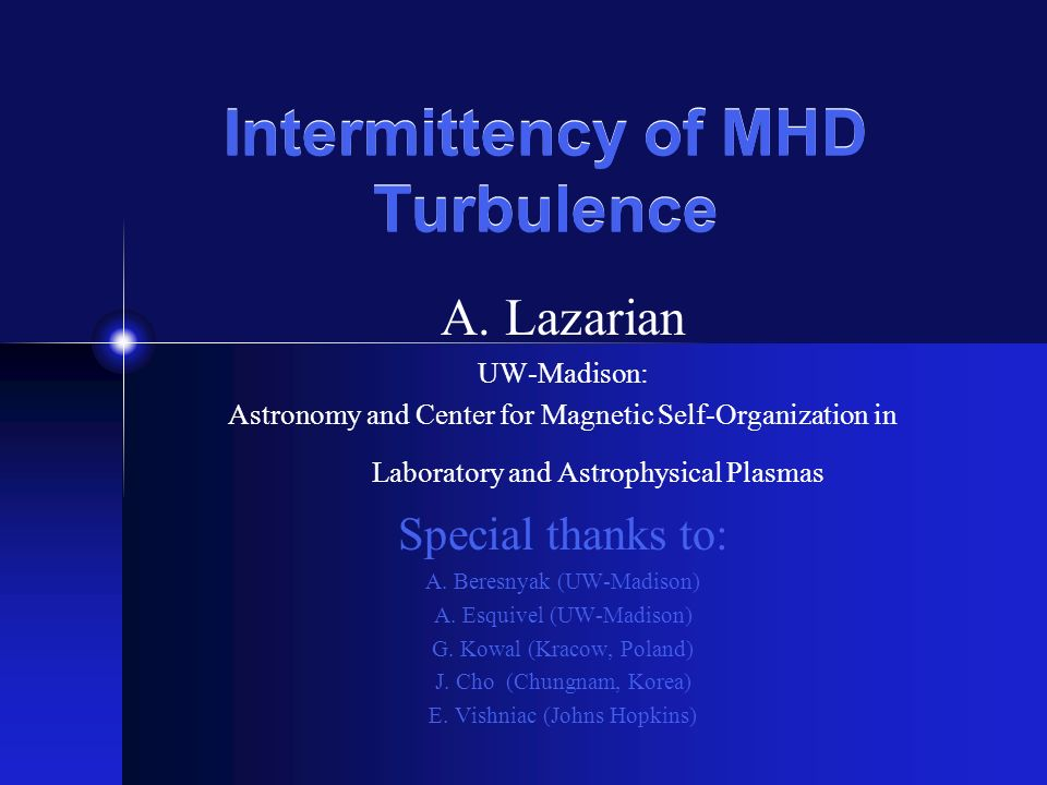 Intermittency of MHD Turbulence A.
