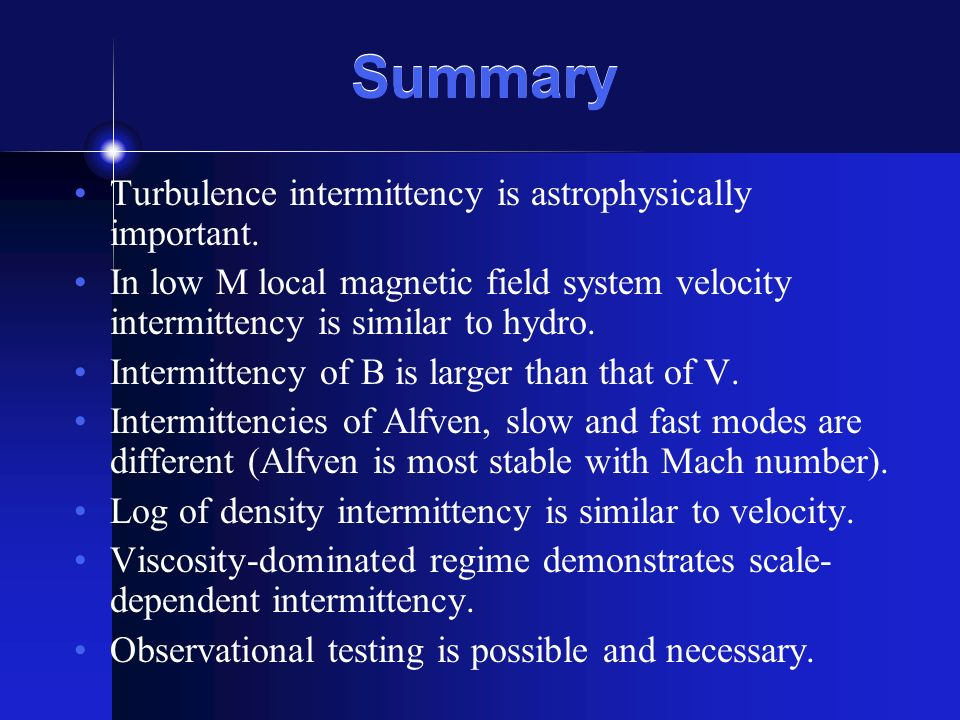 Summary Turbulence intermittency is astrophysically important.