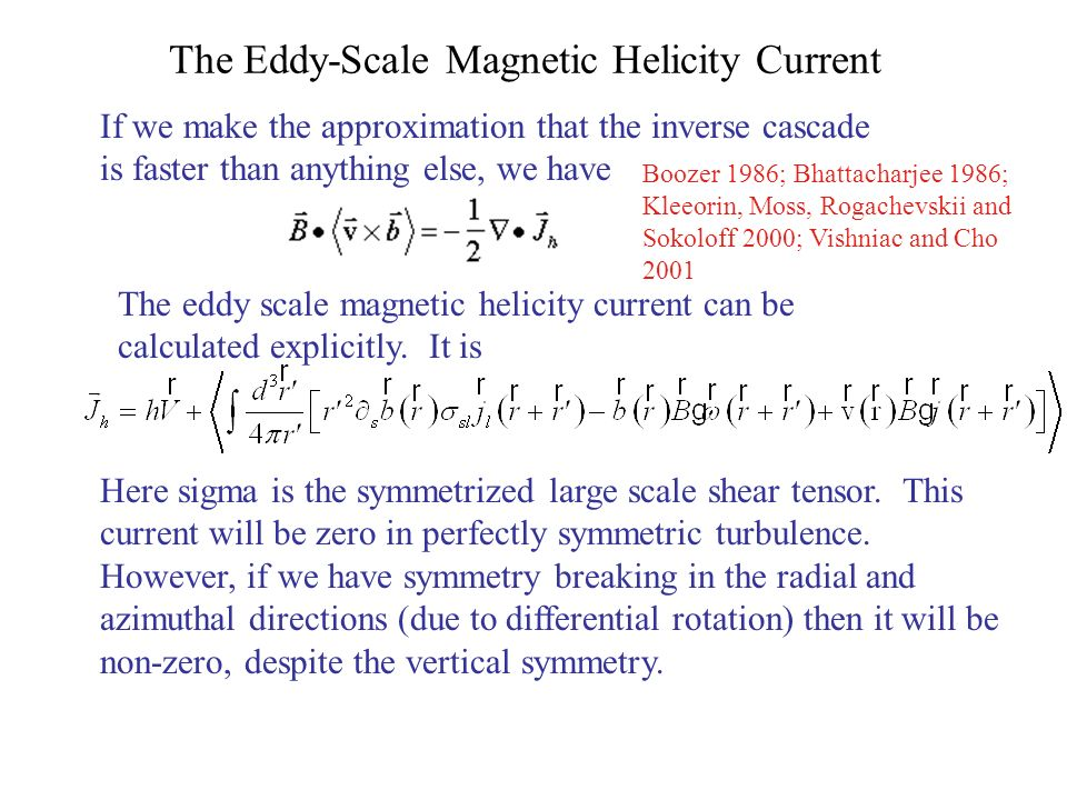 The Eddy-Scale Magnetic Helicity Current The eddy scale magnetic helicity current can be calculated explicitly. It is If we make the approximation tha