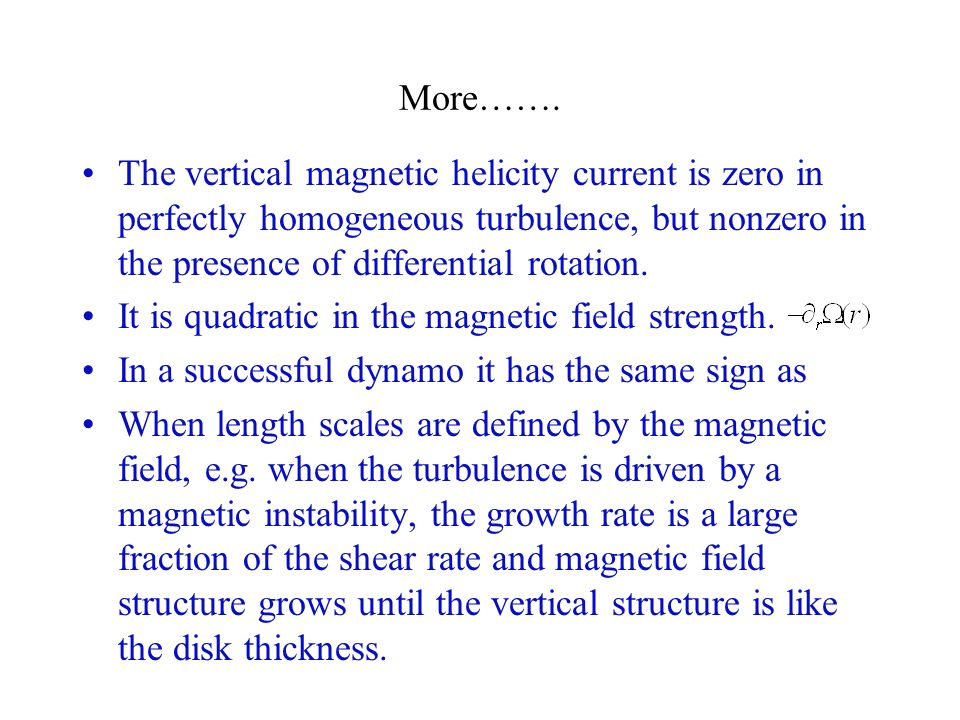 More……. The vertical magnetic helicity current is zero in perfectly homogeneous turbulence, but nonzero in the presence of differential rotation. It i
