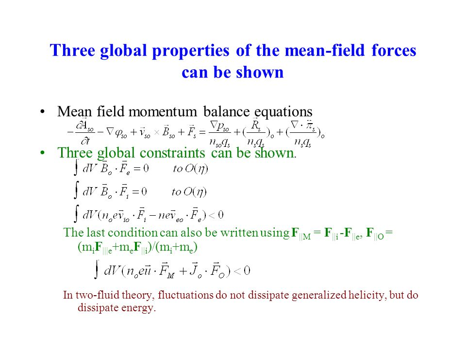 Three global properties of the mean-field forces can be shown Mean field momentum balance equations Three global constraints can be shown.