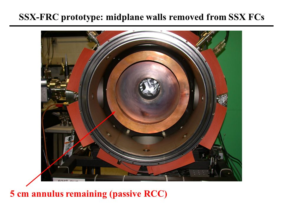 SSX-FRC prototype: midplane walls removed from SSX FCs 5 cm annulus remaining (passive RCC)