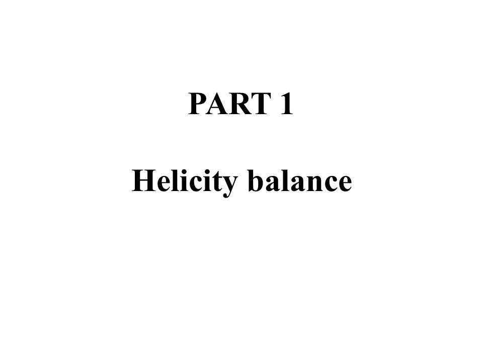 PART 1 Helicity balance