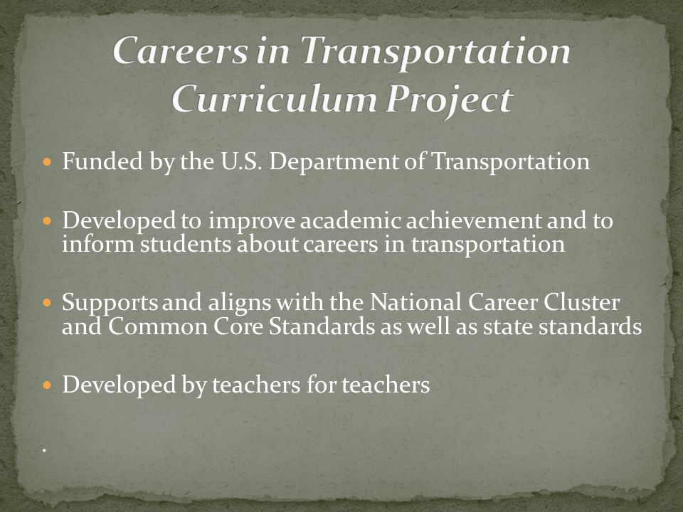 Modules have a common theme related to some aspect of transportation, and all are related to math, science, English, and/or social studies.