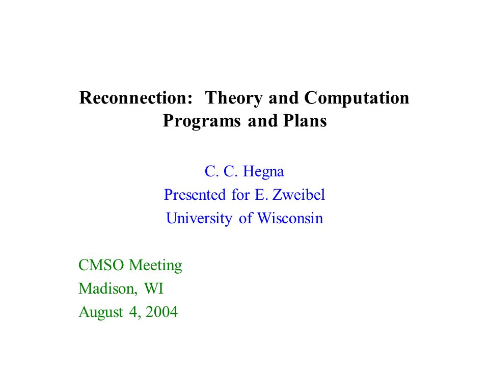 Reconnection: Theory and Computation Programs and Plans C.