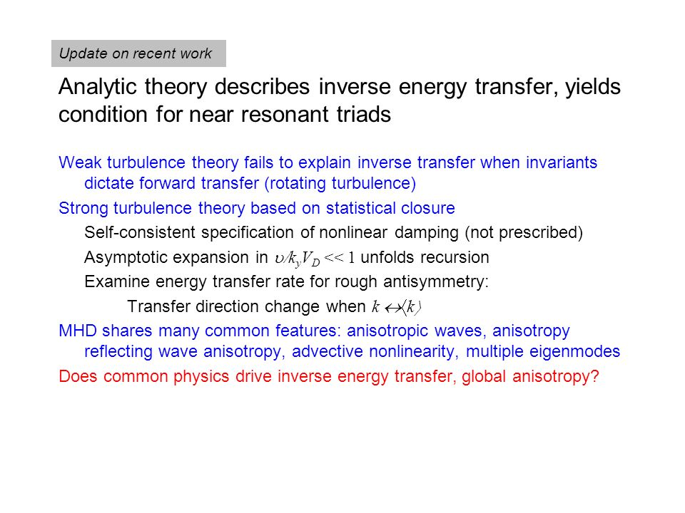 Analytic theory describes inverse energy transfer, yields condition for near resonant triads Weak turbulence theory fails to explain inverse transfer