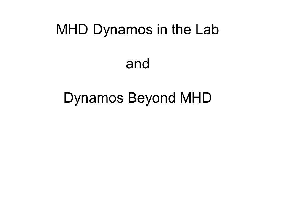 MHD Dynamos in the Lab and Dynamos Beyond MHD