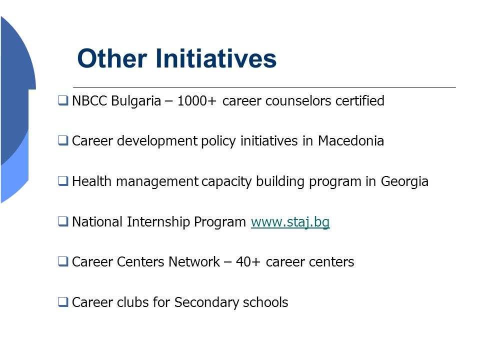 4 NBCC Bulgaria – 1000+ career counselors certified Career development policy initiatives in Macedonia Health management capacity building program in