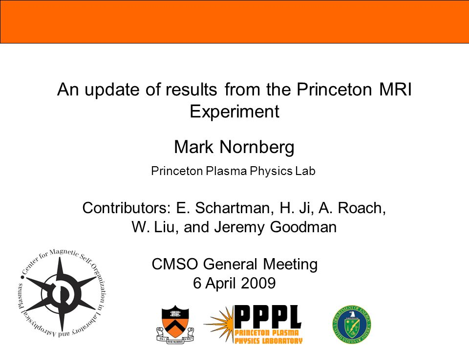 An update of results from the Princeton MRI Experiment Mark Nornberg Contributors: E.