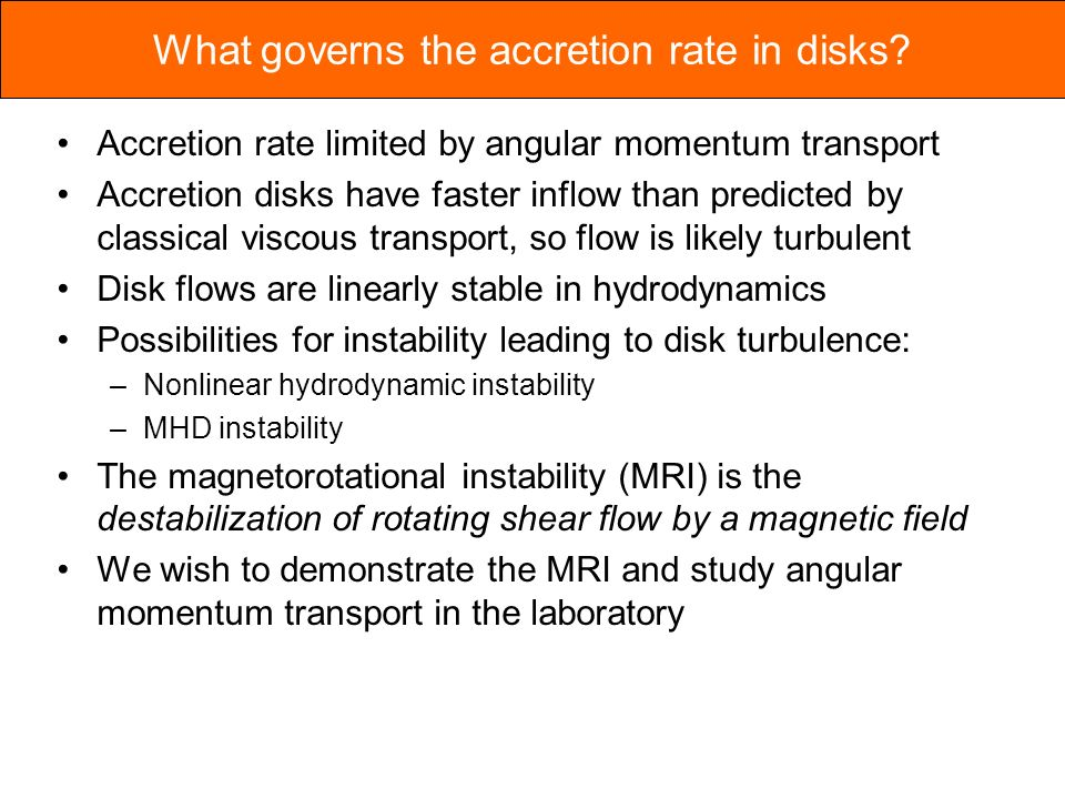 What governs the accretion rate in disks.