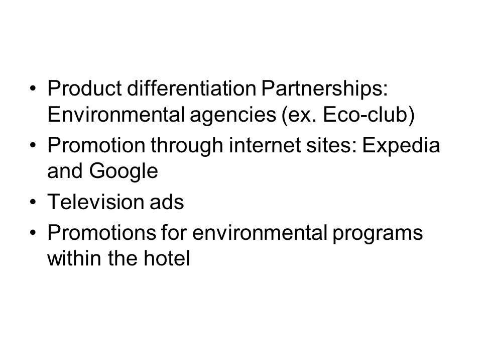 Product differentiation Partnerships: Environmental agencies (ex.