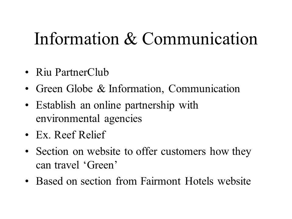 Information & Communication Riu PartnerClub Green Globe & Information, Communication Establish an online partnership with environmental agencies Ex. R