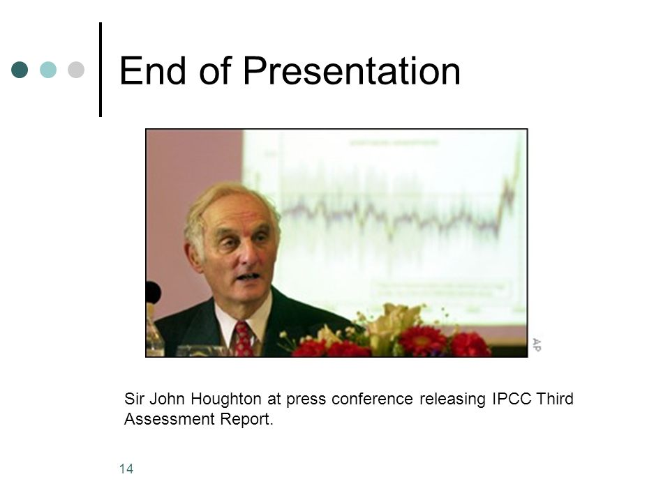 14 End of Presentation Sir John Houghton at press conference releasing IPCC Third Assessment Report.