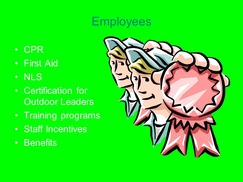 Employees CPR First Aid NLS Certification for Outdoor Leaders Training programs Staff Incentives Benefits