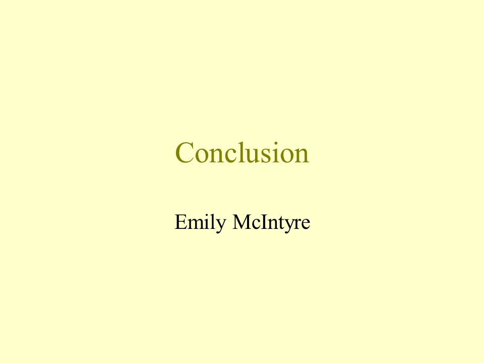 Conclusion Emily McIntyre