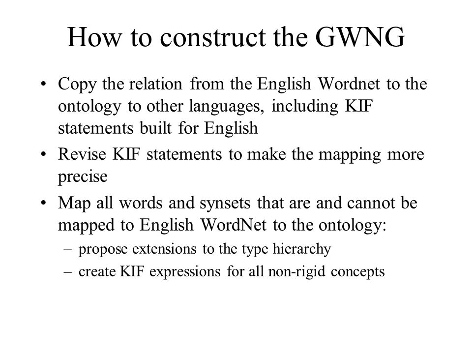 How to construct the GWNG Copy the relation from the English Wordnet to the ontology to other languages, including KIF statements built for English Re