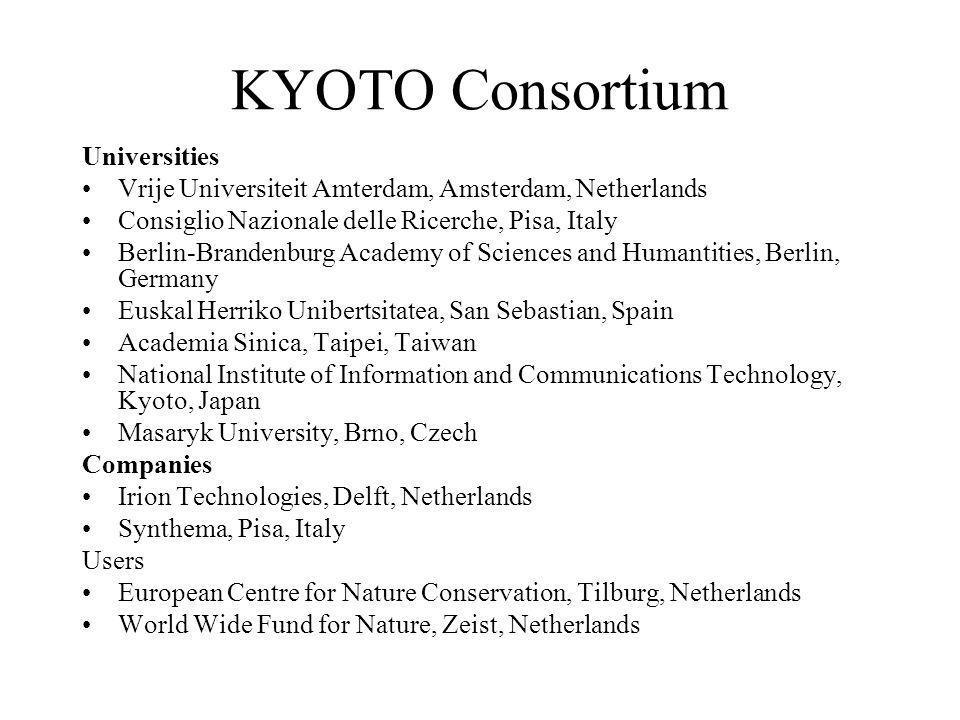 KYOTO Consortium Universities Vrije Universiteit Amterdam, Amsterdam, Netherlands Consiglio Nazionale delle Ricerche, Pisa, Italy Berlin-Brandenburg A