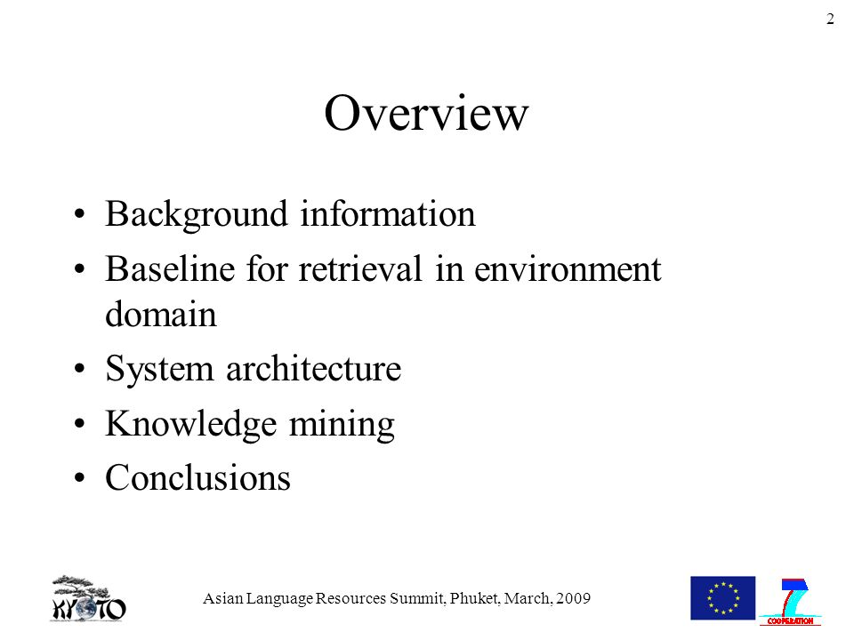 Asian Language Resources Summit, Phuket, March, 2009 2 Overview Background information Baseline for retrieval in environment domain System architecture Knowledge mining Conclusions