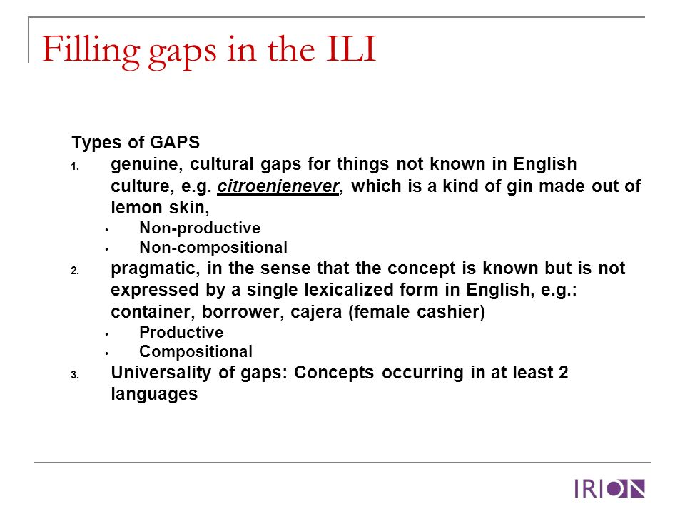 Filling gaps in the ILI Types of GAPS 1.