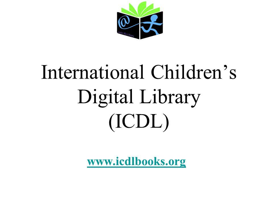 International Childrens Digital Library (ICDL) www.icdlbooks.org