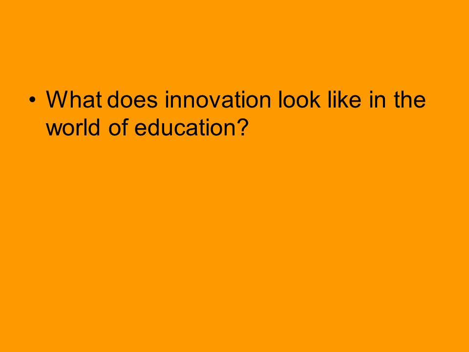 What does innovation look like in the world of education