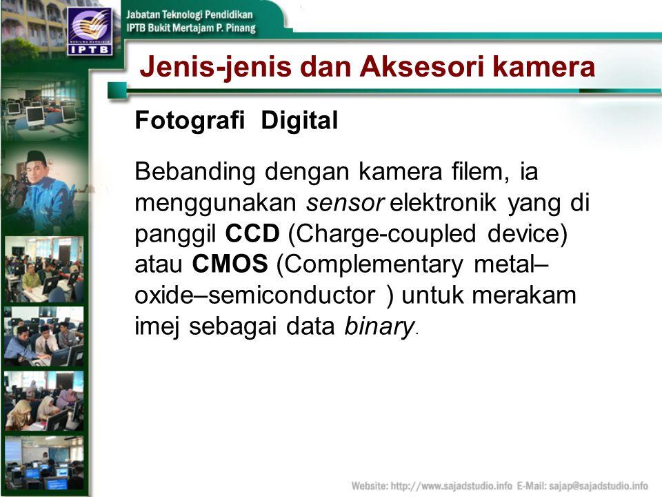 Jenis-jenis dan Aksesori kamera Fotografi Digital Bebanding dengan kamera filem, ia menggunakan sensor elektronik yang di panggil CCD (Charge-coupled