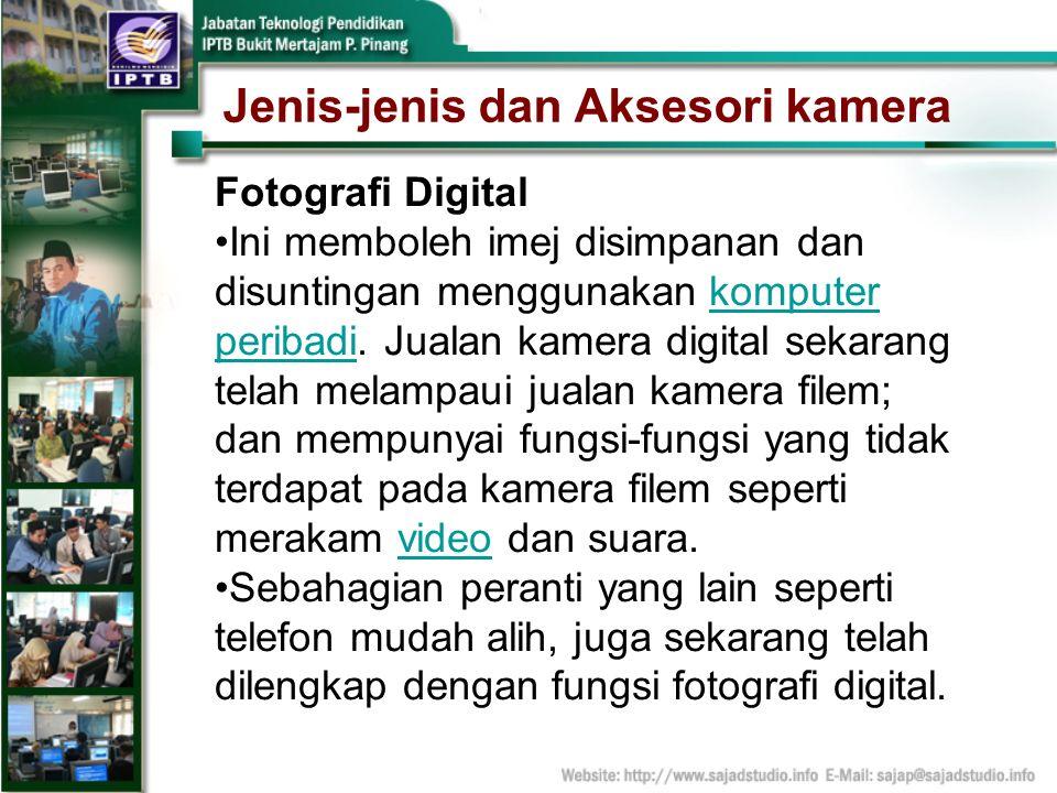 Jenis-jenis dan Aksesori kamera Fotografi Digital Ini memboleh imej disimpanan dan disuntingan menggunakan komputer peribadi. Jualan kamera digital se