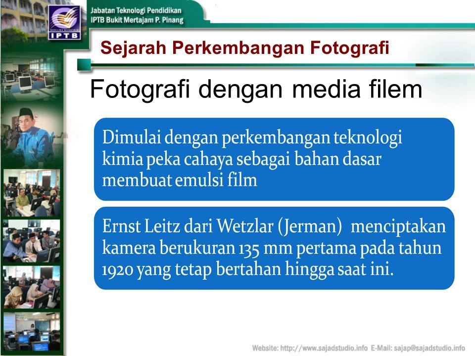 Sejarah Perkembangan Fotografi Fotografi dengan media filem