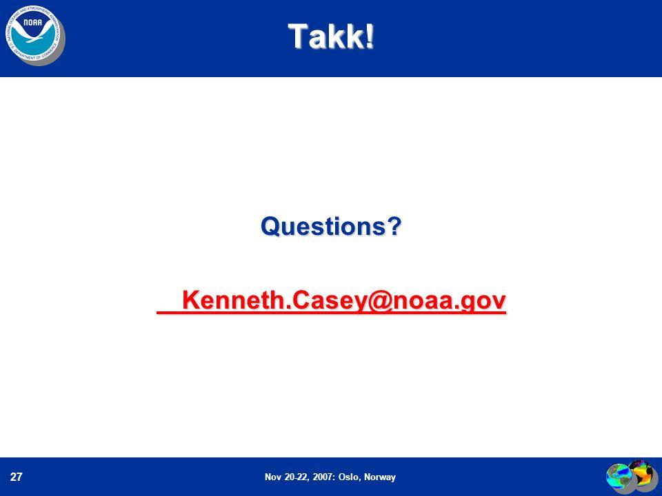 Nov 20-22, 2007: Oslo, Norway 27Takk!Questions? Kenneth.Casey@noaa.gov