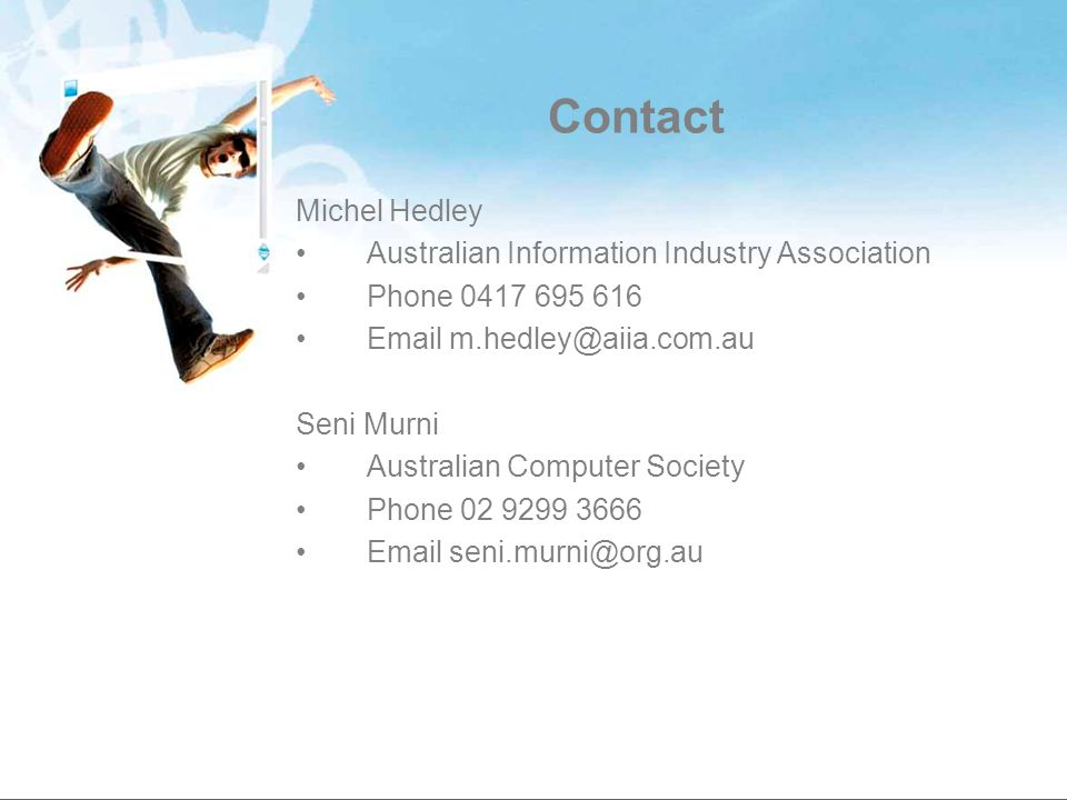 Contact Michel Hedley Australian Information Industry Association Phone 0417 695 616 Email m.hedley@aiia.com.au Seni Murni Australian Computer Society