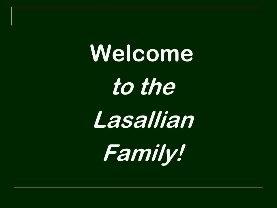 Welcome to the Lasallian Family!