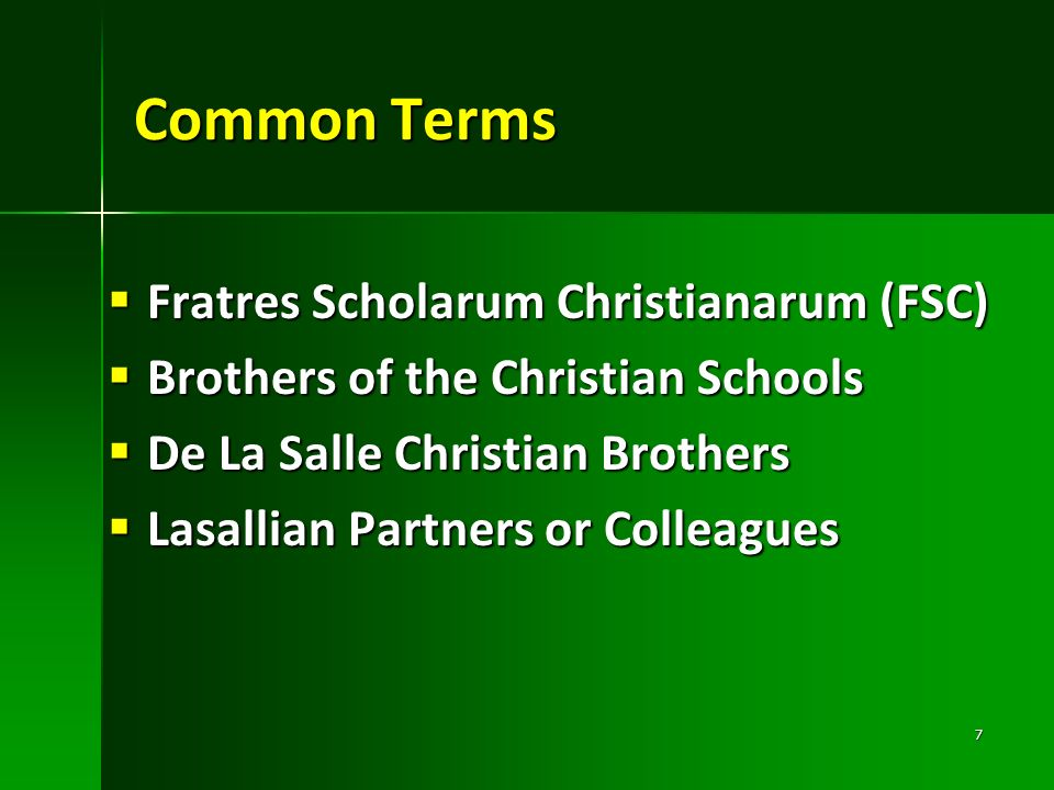 Common Terms Fratres Scholarum Christianarum (FSC) Fratres Scholarum Christianarum (FSC) Brothers of the Christian Schools Brothers of the Christian S