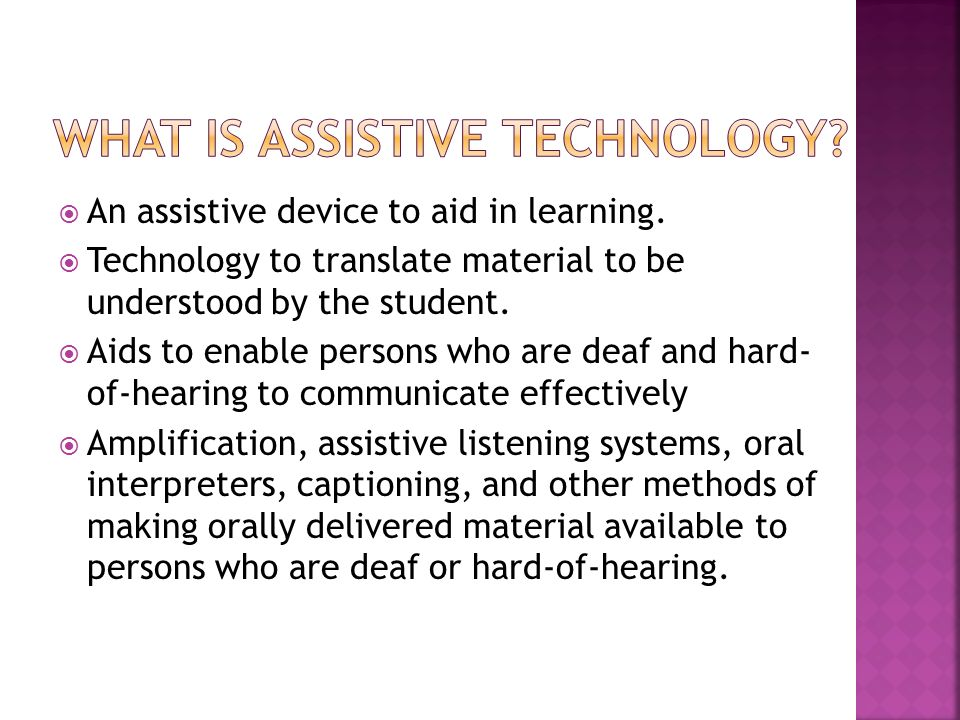An assistive device to aid in learning.