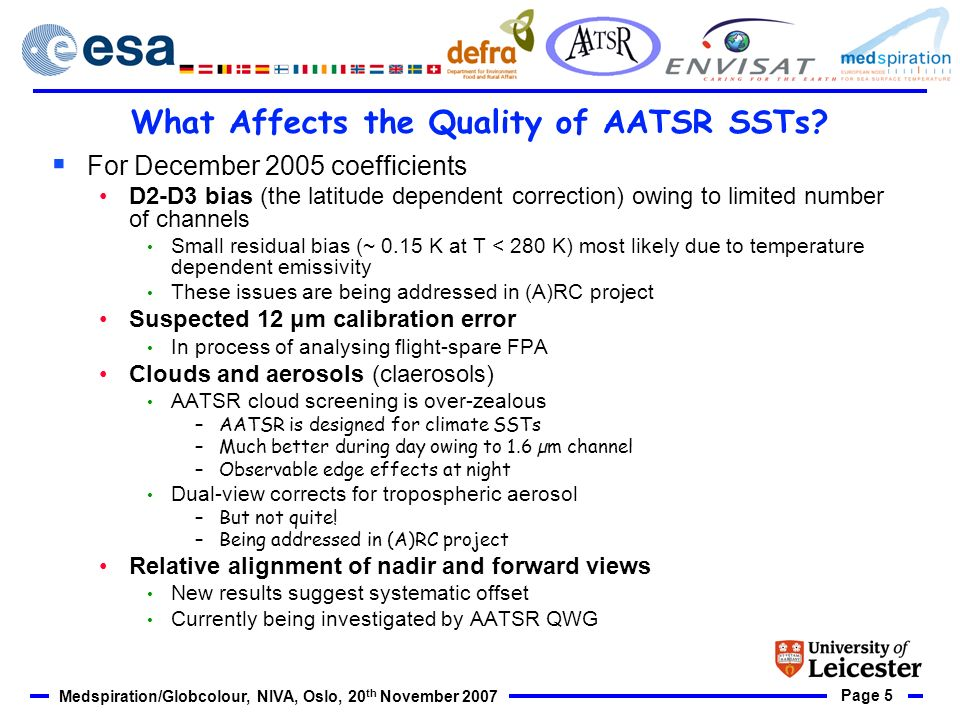 Page 5 Medspiration/Globcolour, NIVA, Oslo, 20 th November 2007 What Affects the Quality of AATSR SSTs.