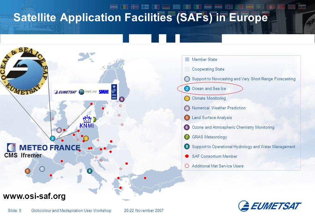 Slide: 20 Globcolour and Medspiration User Workshop 20-22 November 2007 Jason-2: System Overview Fairbanks CNES Usingen Wallops NOAA EUMETSAT JPL Users