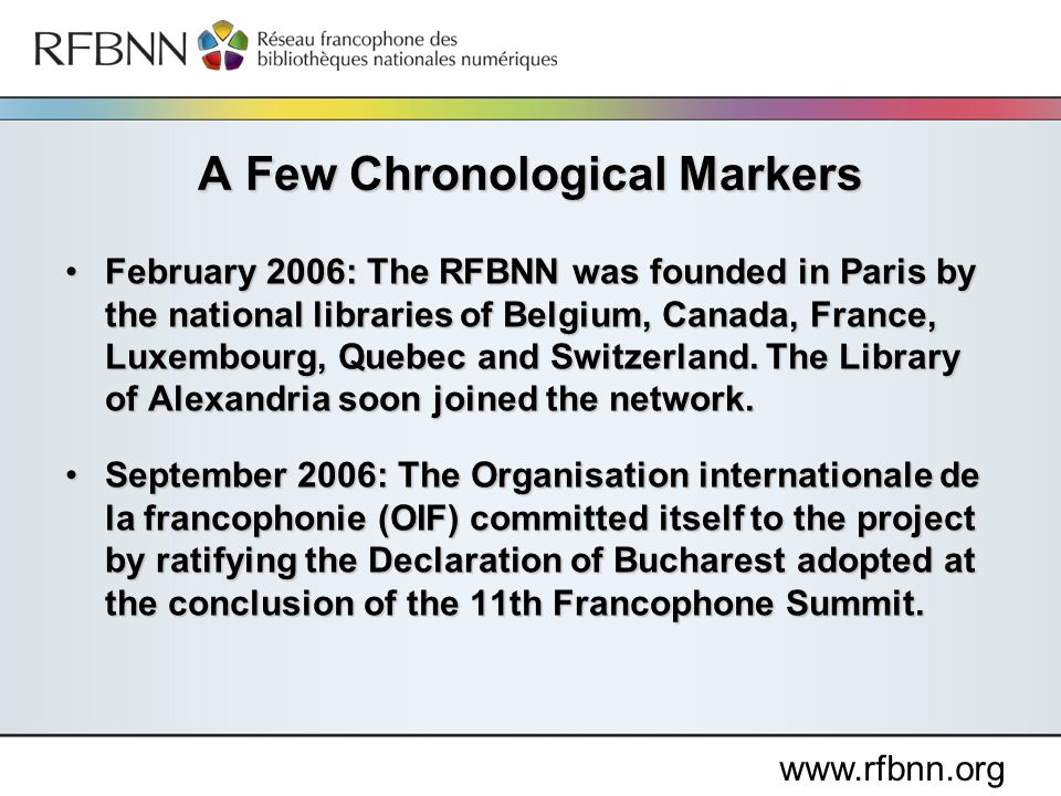 www.rfbnn.org February 2006: The RFBNN was founded in Paris by the national libraries of Belgium, Canada, France, Luxembourg, Quebec and Switzerland.