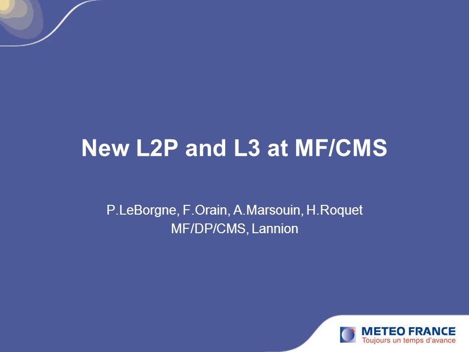 New L2P and L3 at MF/CMS P.LeBorgne, F.Orain, A.Marsouin, H.Roquet MF/DP/CMS, Lannion