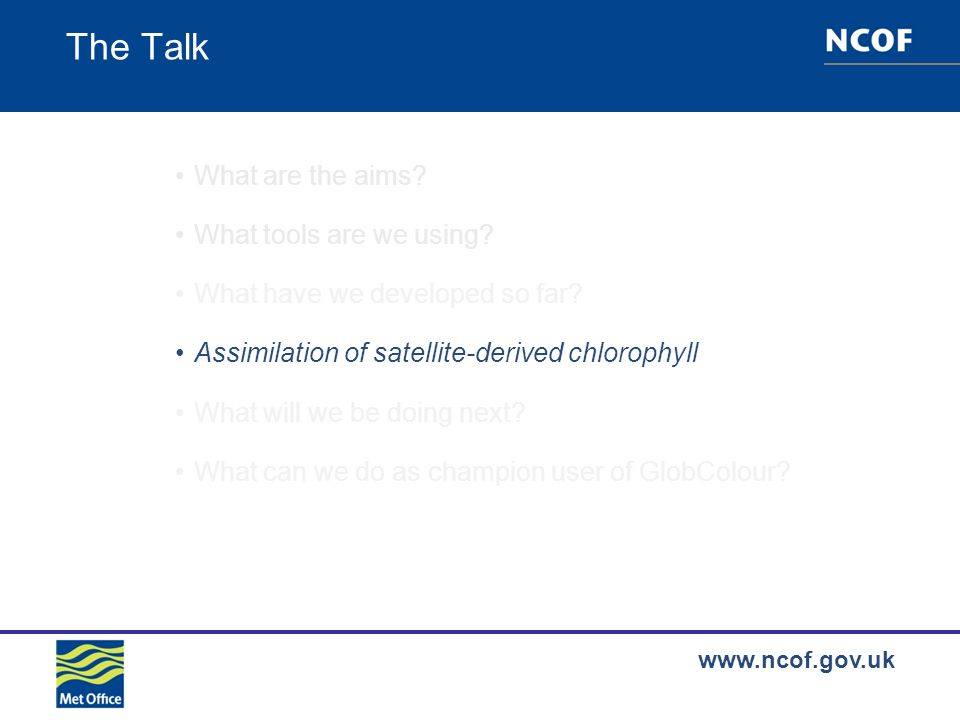 www.ncof.gov.uk The Talk What are the aims. What tools are we using.